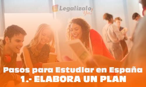 Pasos para estudiar en España Elabora un Plan