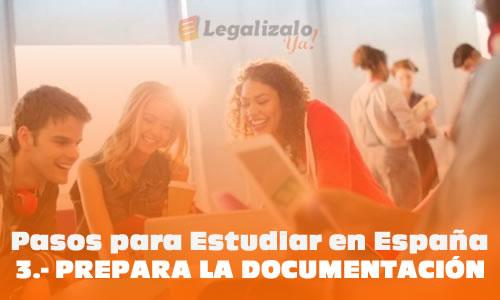 Pasos para estudiar en España Prepara la Documentacion
