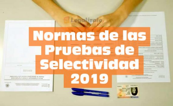 Normas Pruebas de Selectividad 2019
