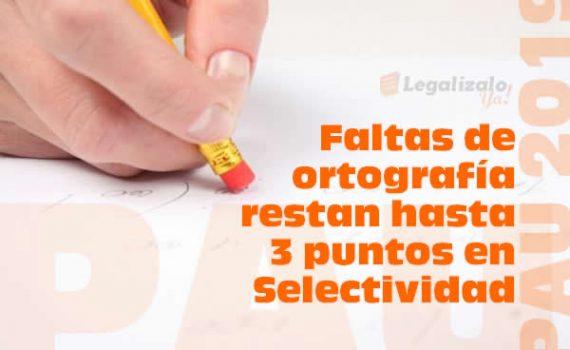 PAU 2019 Faltas de ortografía restan hasta 3 puntos en Selectividad