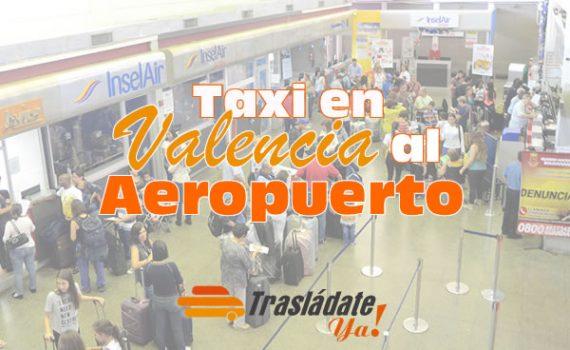Servicio de Taxi en Valencia al Aeropuerto
