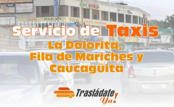 Servicio de Taxi en Caracas La Dolorita, Fila de Mariches y Caucagüita