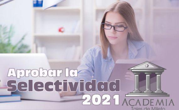 Cómo aprobar la selectividad 2021 con buena nota