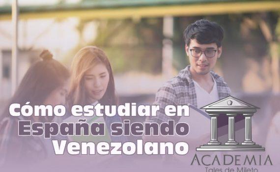 Cómo estudiar en España siendo venezolano
