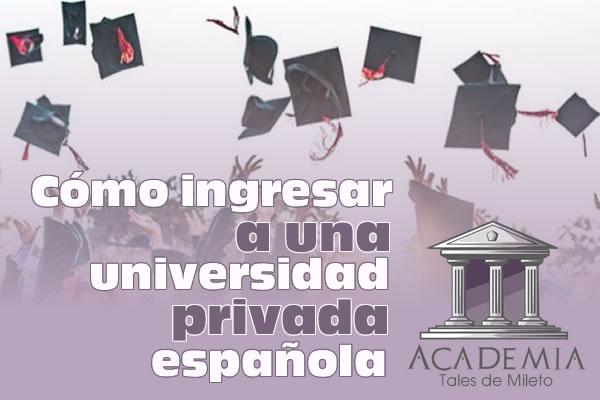 Cómo ingresar a una universidad privada española