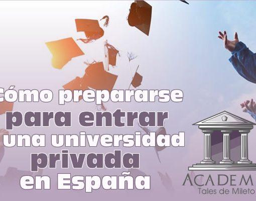 Cómo prepararse para entrar a una universidad privada en España